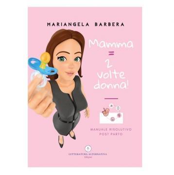 MAMMA = 2 VOLTE DONNA! – Mariangela Barbera